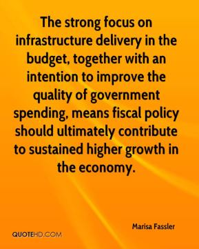 Marisa Fassler  - The strong focus on infrastructure delivery in the budget, together with an intention to improve the quality of government spending, means fiscal policy should ultimately contribute to sustained higher growth in the economy.