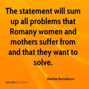 Martina Horvathova  - The statement will sum up all problems that Romany women and mothers suffer from and that they want to solve.