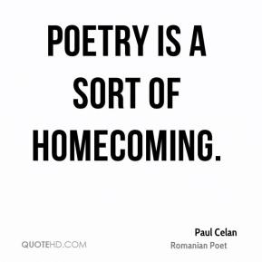 Poetry is a sort of homecoming.