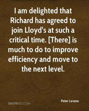 I am delighted that Richard has agreed to join Lloyd's at such a critical time. [There] is much to do to improve efficiency and move to the next level.