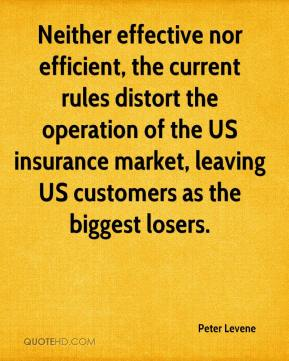 Peter Levene  - Neither effective nor efficient, the current rules distort the operation of the US insurance market, leaving US customers as the biggest losers.