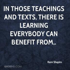 Rami Shapiro  - In those teachings and texts, there is learning everybody can benefit from.