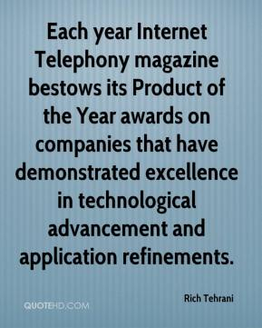 Rich Tehrani  - Each year Internet Telephony magazine bestows its Product of the Year awards on companies that have demonstrated excellence in technological advancement and application refinements.