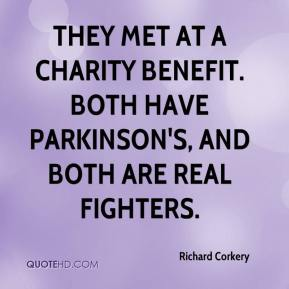 Richard Corkery  - They met at a charity benefit. Both have Parkinson's, and both are real fighters.