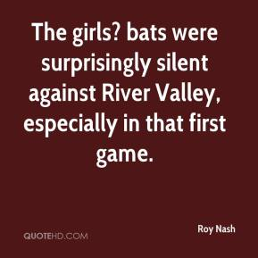 Roy Nash  - The girls? bats were surprisingly silent against River Valley, especially in that first game.
