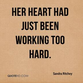 Her heart had just been working too hard.