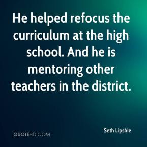 Seth Lipshie  - He helped refocus the curriculum at the high school. And he is mentoring other teachers in the district.
