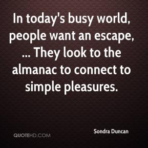 Sondra Duncan  - In today's busy world, people want an escape, ... They look to the almanac to connect to simple pleasures.