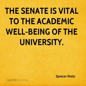 Spencer Watts  - The senate is vital to the academic well-being of the university.