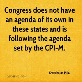 Sreedharan Pillai  - Congress does not have an agenda of its own in these states and is following the agenda set by the CPI-M.