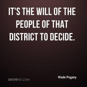 It's the will of the people of that district to decide.