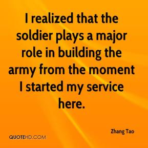 Zhang Tao  - I realized that the soldier plays a major role in building the army from the moment I started my service here.