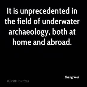 Zhang Wei  - It is unprecedented in the field of underwater archaeology, both at home and abroad.