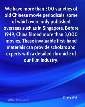Zhang Wei  - We have more than 300 varieties of old Chinese movie periodicals, some of which were only published overseas such as in Singapore. Before 1949, China filmed more than 3,000 movies. These invaluable first-hand materials can provide scholars and experts with a detailed chronicle of our film industry.