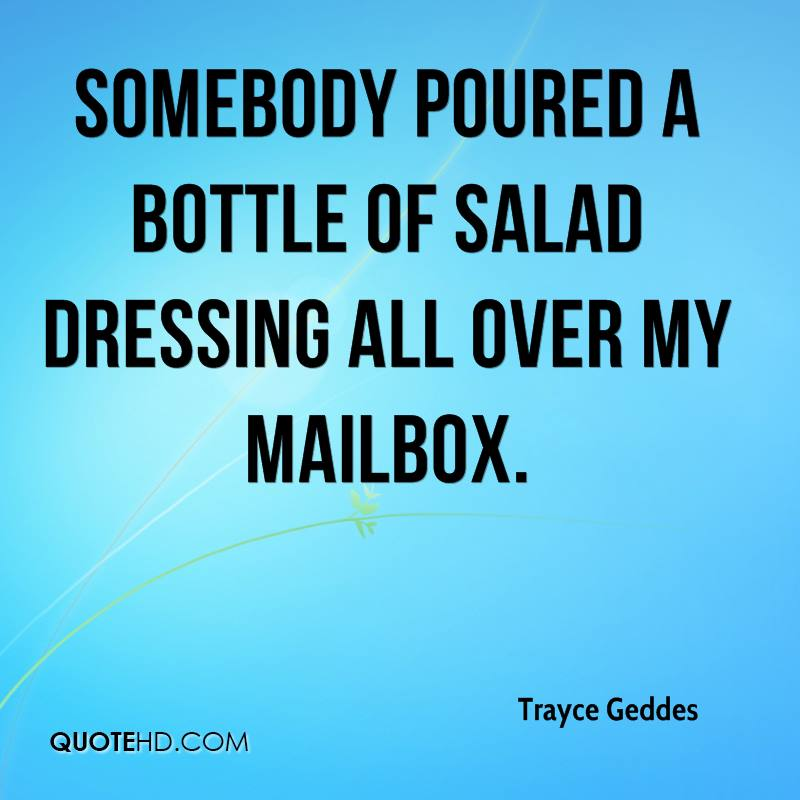 Somebody poured a bottle of salad dressing all over my mailbox.