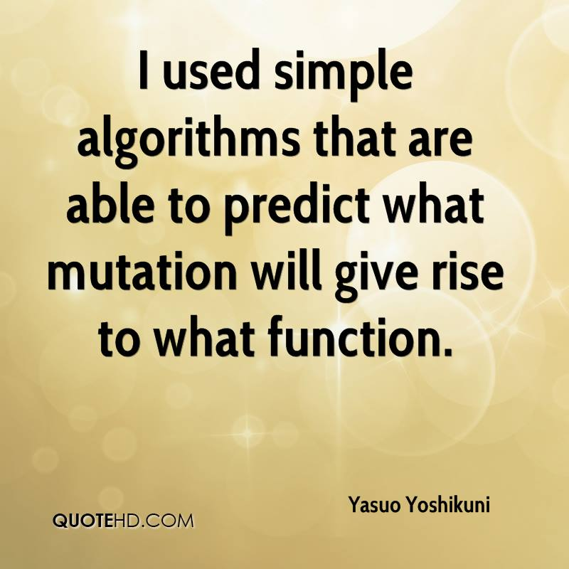 I used simple algorithms that are able to predict what mutation will give rise to what function.