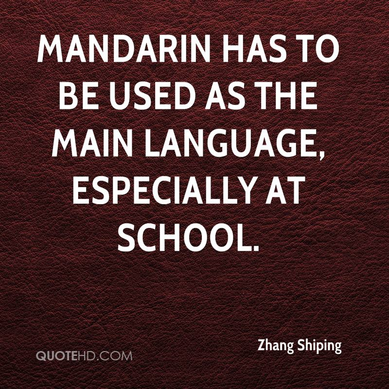 Mandarin has to be used as the main language, especially at school.