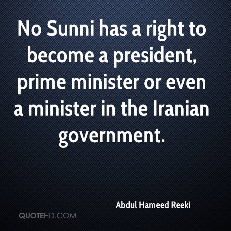 No Sunni has a right to become a president, prime minister or even a minister in the Iranian government.