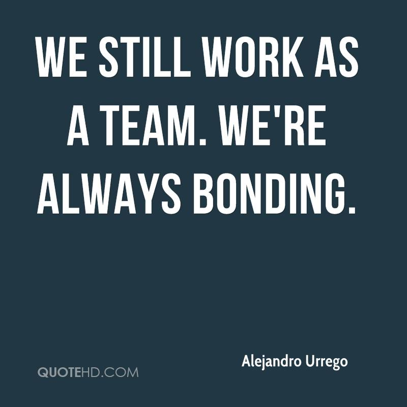 Bonding Quotes Glamorous Alejandro Urrego Quotes  Quotehd