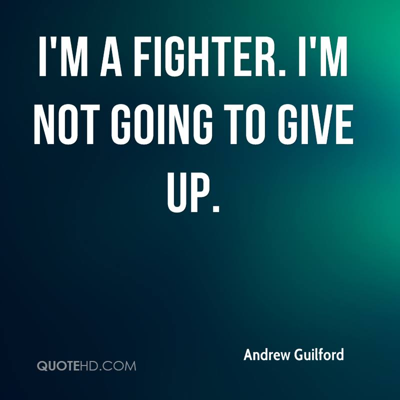 Im Not Giving Up Quotes: Andrew Guilford Quotes