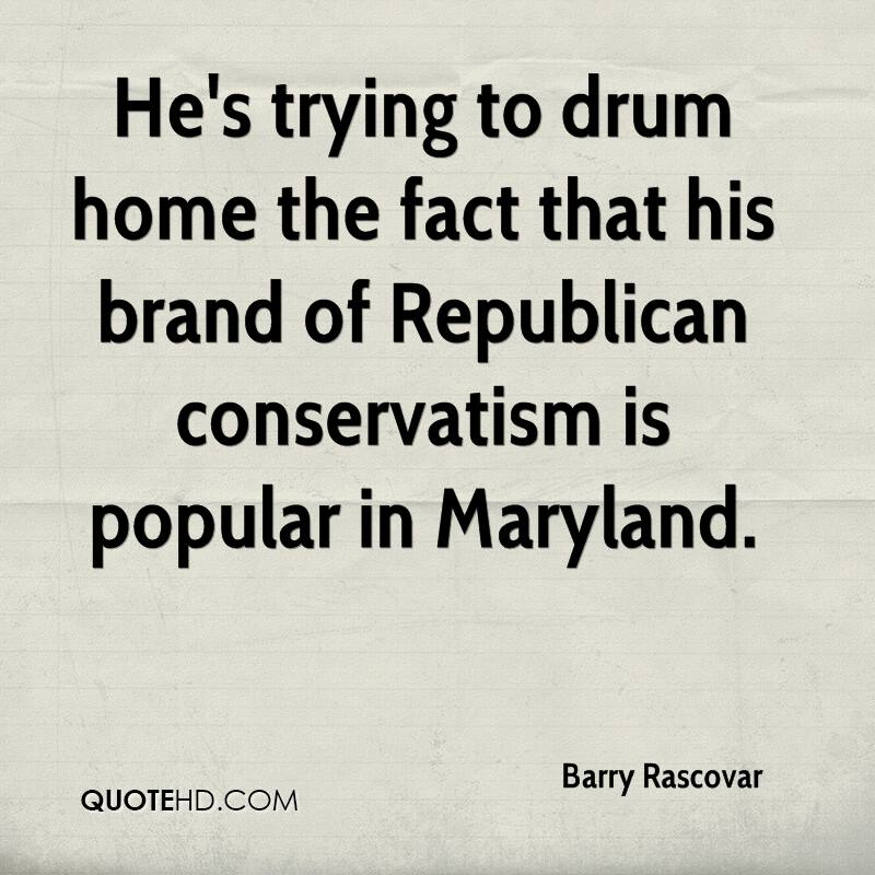 He's trying to drum home the fact that his brand of Republican conservatism is popular in Maryland.