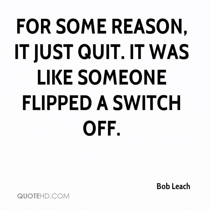 For some reason, it just quit. It was like someone flipped a switch off.