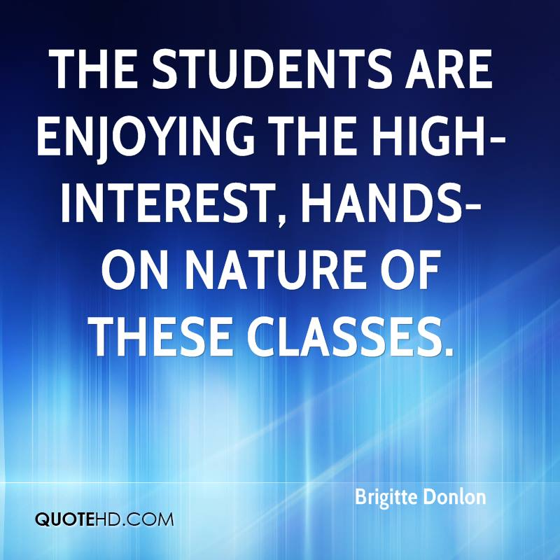 The students are enjoying the high-interest, hands-on nature of these classes.