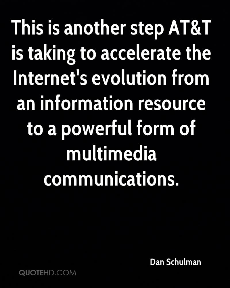 This is another step AT&T is taking to accelerate the Internet's evolution from an information resource to a powerful form of multimedia communications.