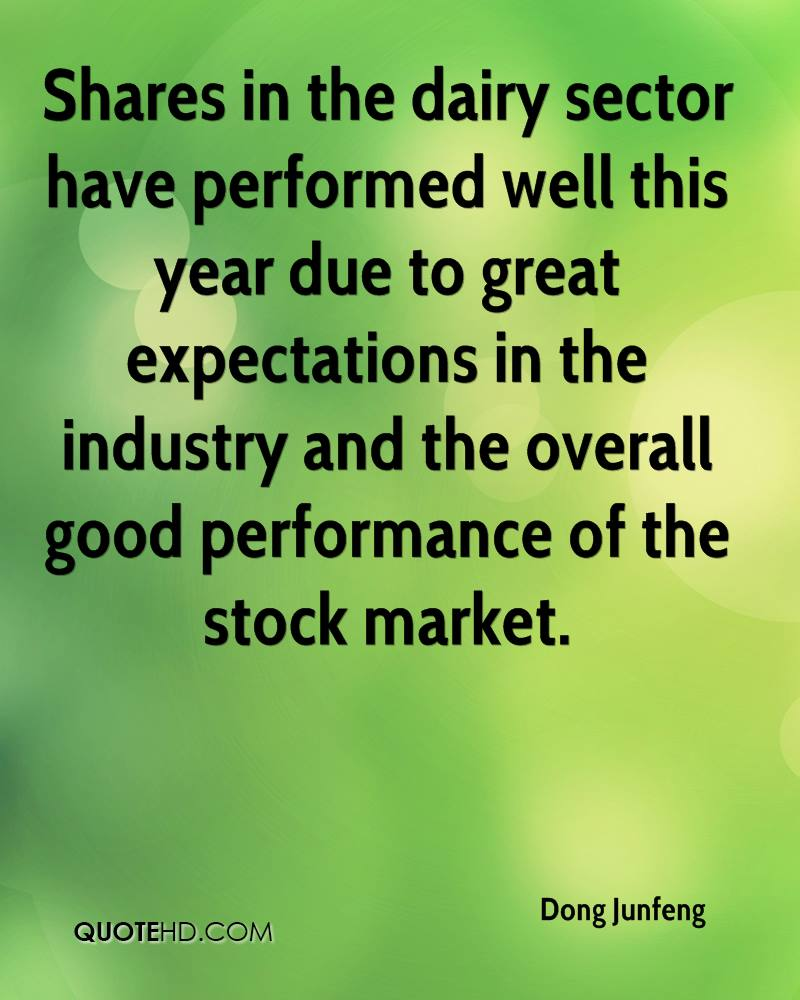 Shares in the dairy sector have performed well this year due to great expectations in the industry and the overall good performance of the stock market.