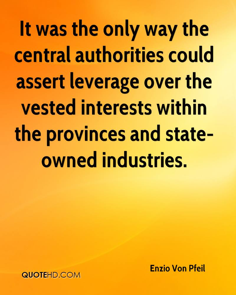 It was the only way the central authorities could assert leverage over the vested interests within the provinces and state-owned industries.