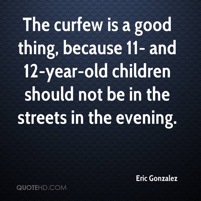 should it be a curfew for Examines effectiveness and moral grounding of curfew laws pro-youth  of course we should use all  even when the crime of violating the curfew is taken.