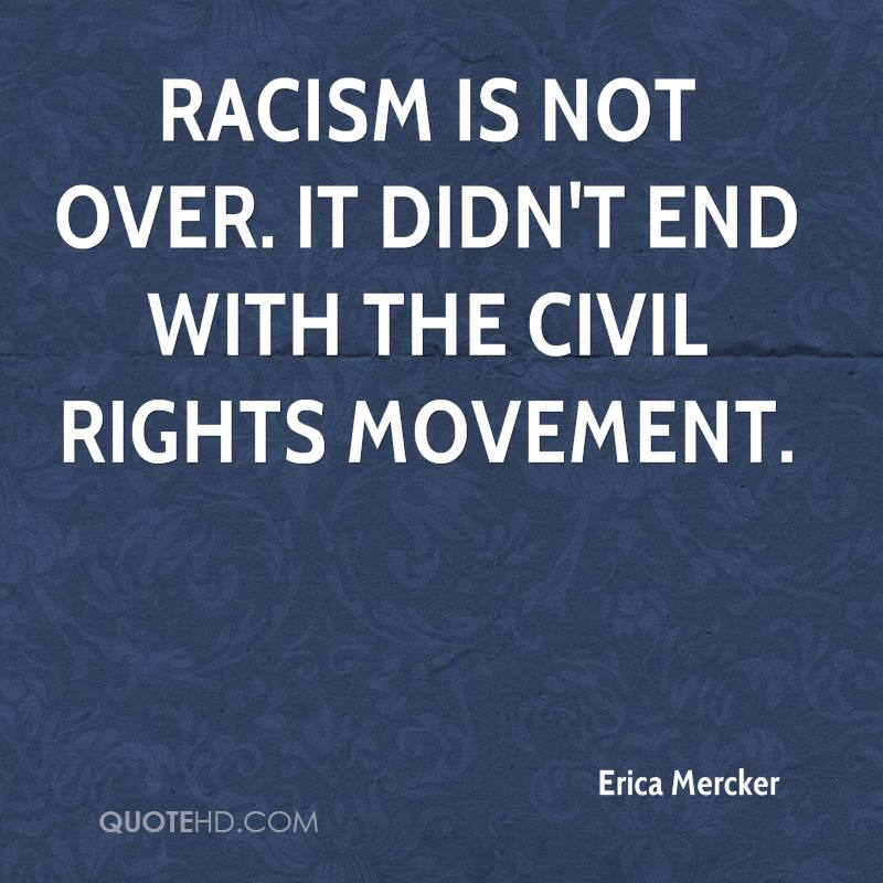 racism versus civil rights movement He sees the civil rights movement as following the same pattern as reconstruction and the new deal in his telling, a mass movement placed demands while originalists' critics rightly accuse them of engaging in law office history — the selective reading of the documentary record and statutory.