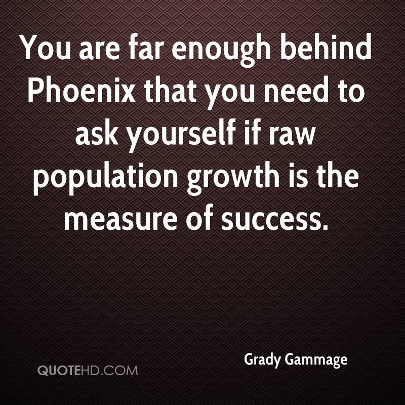 You are far enough behind Phoenix that you need to ask yourself if raw population growth is the measure of success.