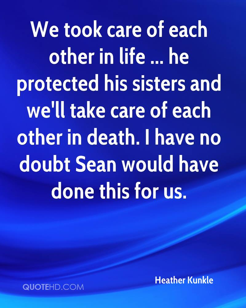 Take Care Of Each Other: Heather Kunkle Death Quotes
