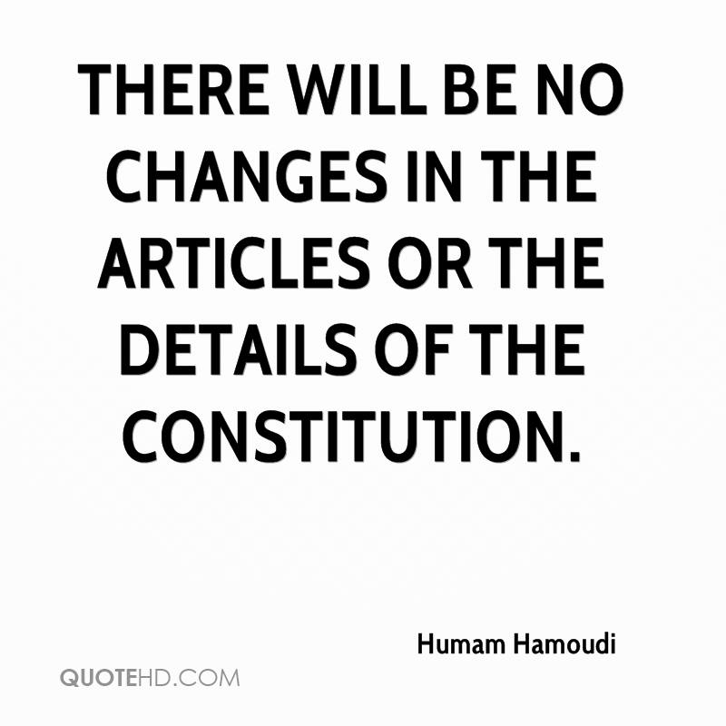 there will be no changes in the articles or the details of the constitution.