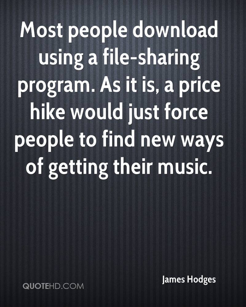 Most people download using a file-sharing program. As it is, a price hike would just force people to find new ways of getting their music.