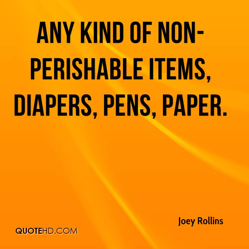 Any kind of non-perishable items, diapers, pens, paper.