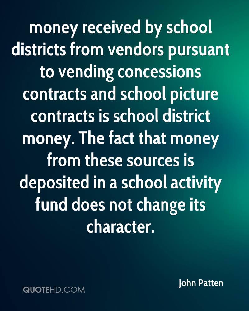 money received by school districts from vendors pursuant to vending concessions contracts and school picture contracts is school district money. The fact that money from these sources is deposited in a school activity fund does not change its character.