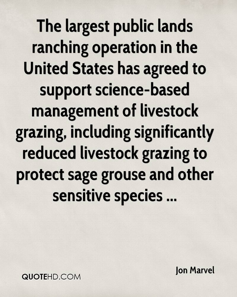 The largest public lands ranching operation in the United States has agreed to support science-based management of livestock grazing, including significantly reduced livestock grazing to protect sage grouse and other sensitive species ...