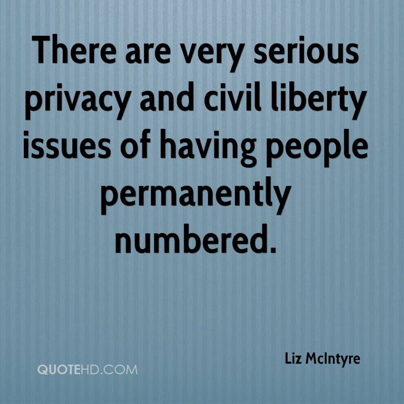 There are very serious privacy and civil liberty issues of having people permanently numbered.
