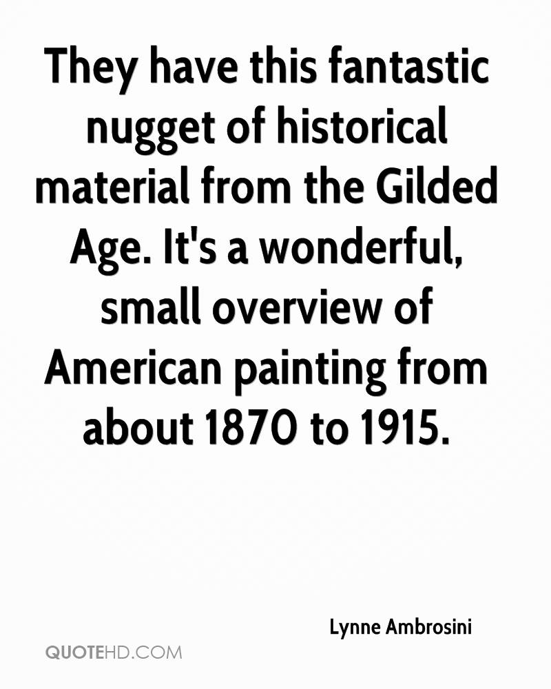 They have this fantastic nugget of historical material from the Gilded Age. It's a wonderful, small overview of American painting from about 1870 to 1915.