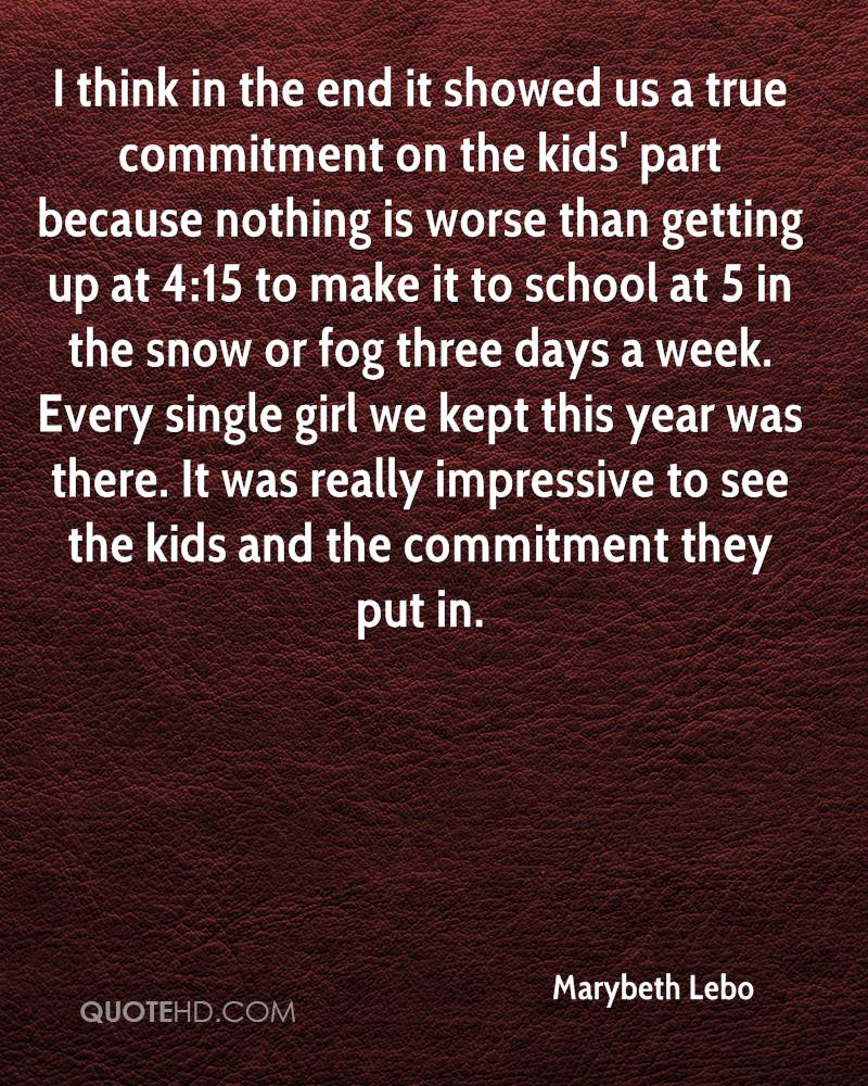 I think in the end it showed us a true commitment on the kids' part because nothing is worse than getting up at 4:15 to make it to school at 5 in the snow or fog three days a week. Every single girl we kept this year was there. It was really impressive to see the kids and the commitment they put in.