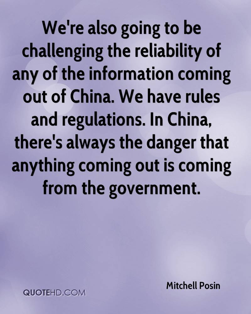 We're also going to be challenging the reliability of any of the information coming out of China. We have rules and regulations. In China, there's always the danger that anything coming out is coming from the government.