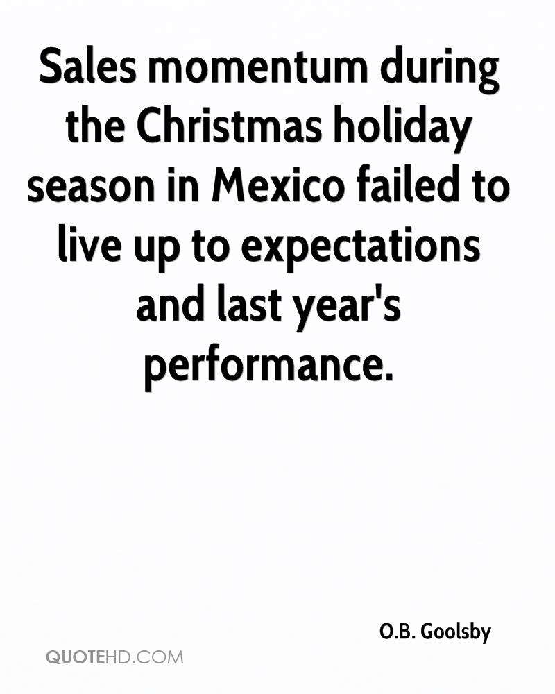 Sales momentum during the Christmas holiday season in Mexico failed to live up to expectations and last year's performance.