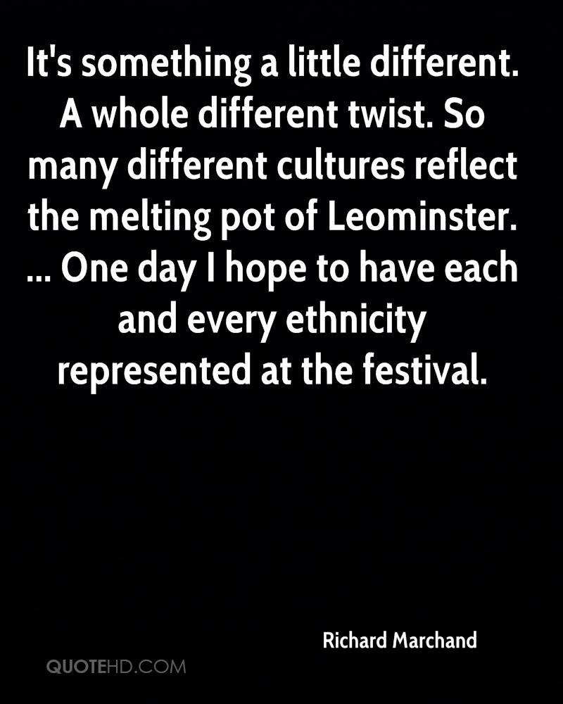 It's something a little different. A whole different twist. So many different cultures reflect the melting pot of Leominster. ... One day I hope to have each and every ethnicity represented at the festival.