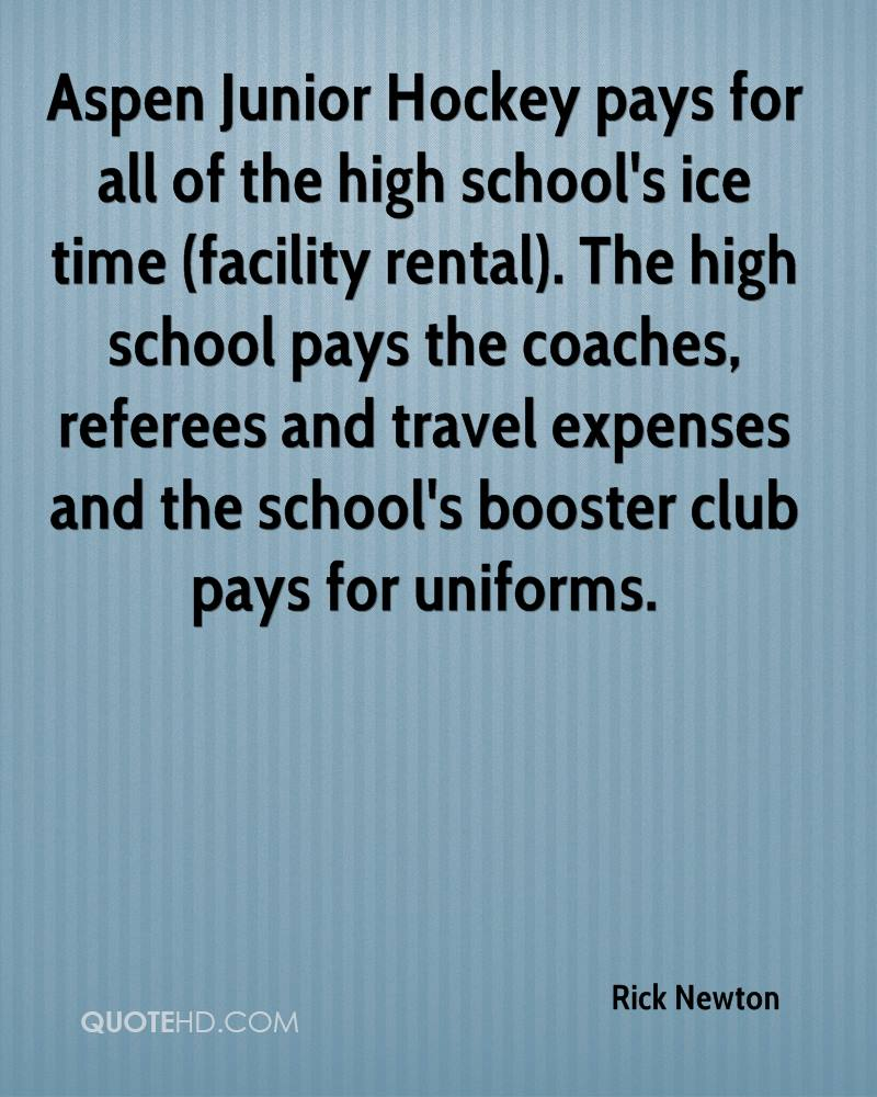 Aspen Junior Hockey pays for all of the high school's ice time (facility rental). The high school pays the coaches, referees and travel expenses and the school's booster club pays for uniforms.