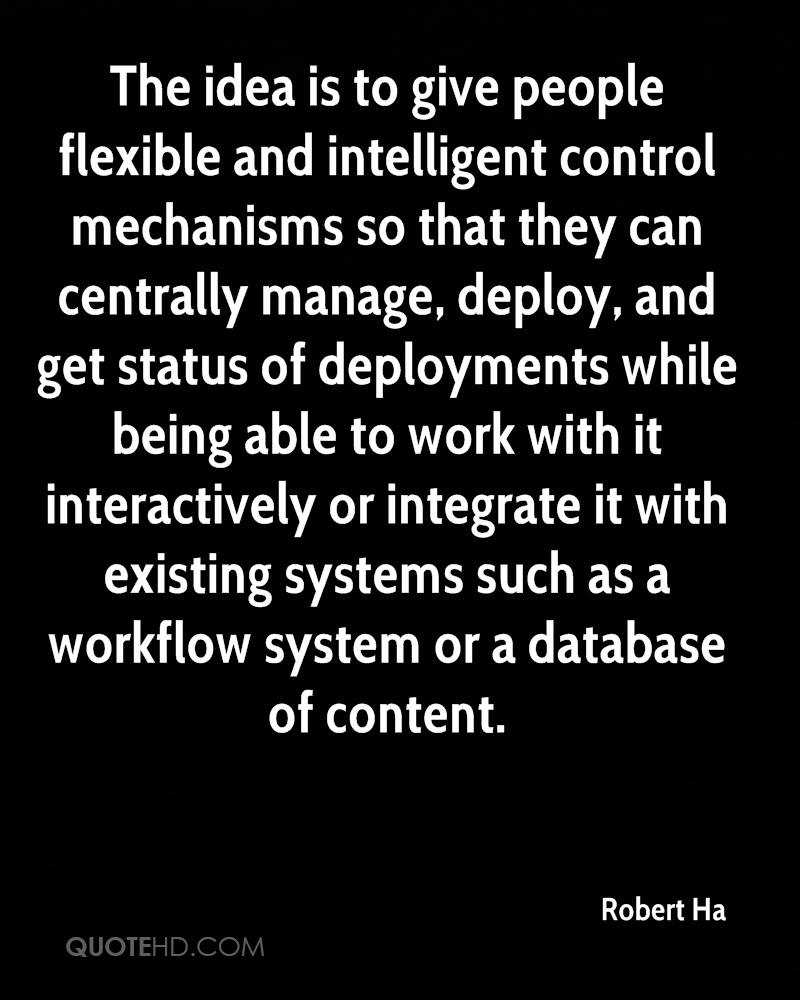 The idea is to give people flexible and intelligent control mechanisms so that they can centrally manage, deploy, and get status of deployments while being able to work with it interactively or integrate it with existing systems such as a workflow system or a database of content.