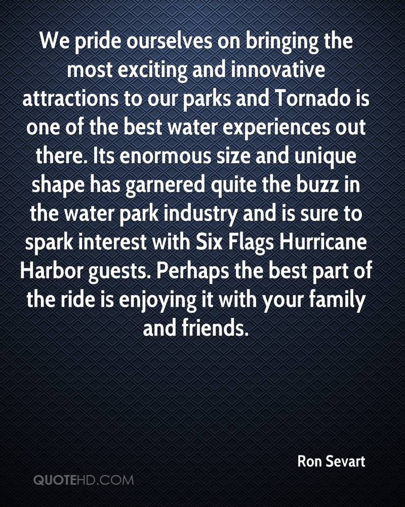 We pride ourselves on bringing the most exciting and innovative attractions to our parks and Tornado is one of the best water experiences out there. Its enormous size and unique shape has garnered quite the buzz in the water park industry and is sure to spark interest with Six Flags Hurricane Harbor guests. Perhaps the best part of the ride is enjoying it with your family and friends.