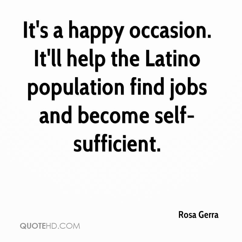 It's a happy occasion. It'll help the Latino population find jobs and become self-sufficient.