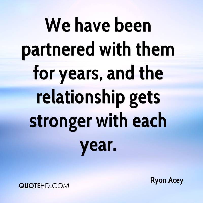 We have been partnered with them for years, and the relationship gets stronger with each year.